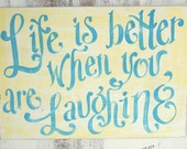 Life is Better Laughing Sign