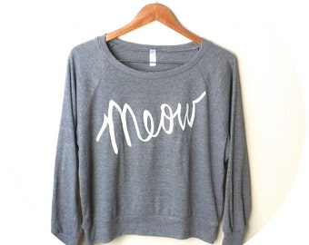 Meow- Cat Sweater with White Ink. Cat Lady Sweatshirt MADE TO ORDER