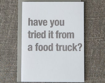 Have You Tried it From a Food Truck Letterpress Card