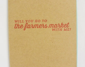 Farmers Market letterpress greeting card: Will you go to the farmers market with me