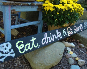 Eat Drink and Be Scary wooden Halloween sign