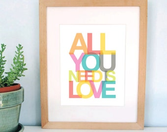 All You Need Is Love, Beatles, favorite sayings, quote print, inspirational quotes, modern nursery, typography, ready to ship, 8x10