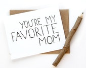 Mothers Day Card - You're My Favorite Mom