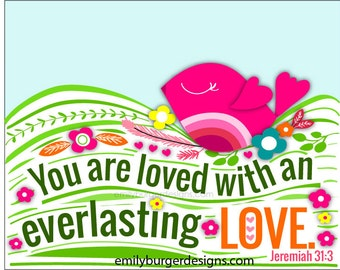 You are loved with an everlasting love (sunshine and rainbows)...8 by 10 print.