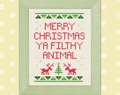 Merry Christmas Ya Filthy Animal. Cross Stitch Pattern PDF Instant Download