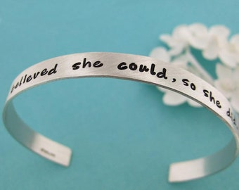Cuff Bracelet - Hand stamped sterling silver keepsake - She believed she could, so she did. (BN004)