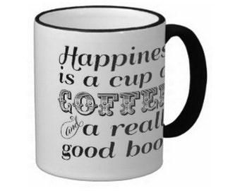 Happiness is a cup of coffee and a really good book coffee mug
