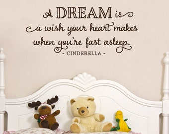 A dream is a wish  - custom color  - Cinderella quote - wall decals for nursery