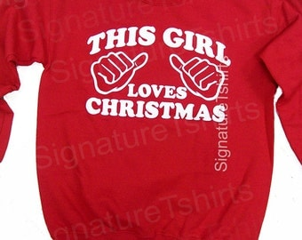 This Girl Loves Christmas. Sweatshirt Womens. Mens Crewneck. Christmas Jumper. Christmas Gift. sweater crew neck red. Christmas Party.