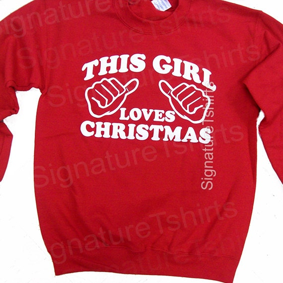 https://www.etsy.com/listing/113973369/this-girl-loves-christmas-sweatshirt?ref=shop_home_feat