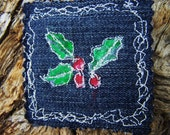 Christmas Brooch Pin with the handmade painted Holly  design quilted