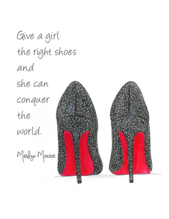 Watercolor Louboutin Shoes Fashion Illustration- Give a Girl The Right Shoes- Inspirational Print- Red Sole High Heels- Marilyn Monroe