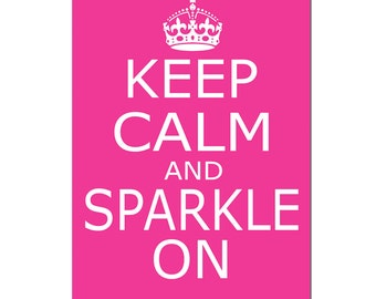 Keep Calm and Sparkle On - 13x19 Poster Size Print - Modern, Trendy, Inspirational Quote, Popular, Girl, Teen, Office - CHOOSE YOUR COLORS