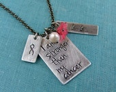 I AM Stronger Than My Cancer Custom Hand Stamped Fighting Cancer Pendant Necklace by MyBella