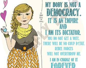 "My Body Is Not A Democracy : 8""x8"" signed print"