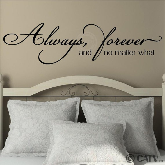 Always, forever and no matter what vinyl lettering wall saying decal quote sticker art love