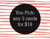 You Pick Any Three Greeting Cards - Single Greeting Cards