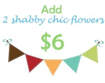 ADD 2 Shabby Chic Flowers