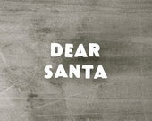 Dear Santa - Vintage Ceramic Push Pin Letters - Sign - Rustic - White - Letters - Supplies - Humor - Kids - Holidays - Winter - Christmas - becaruns