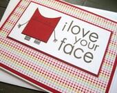 i love your face with rows of teeny tiny hearts - handmade greeting card