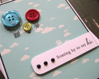 Soaring by to say hi with button balloons - handmade greeting card