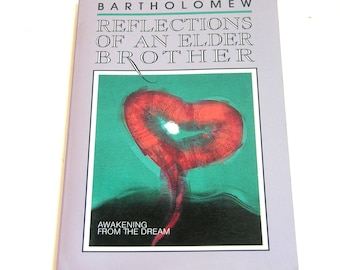 Bartholomew, Reflections Of An Elder Brother, Awakening From The Dream