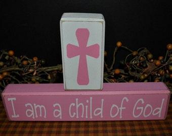 I am a Child of God primitive wood blocks sign