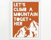 Climb A Mountain Screen Print 9 x 12, Handprinted - Pick Your Color