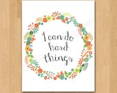 "PRINTABLE PDF Instant Download ""I can do Hard Things"" Quote Print"