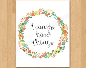 """PRINTABLE PDF Instant Download """"I can do Hard Things"""" Quote Print"""