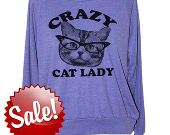 Womens CRAZY CAT LADY sweatshirt -- long sleeve pullover raglan american apparel shirt S M L -- (5 Color Options) z skip n whistle