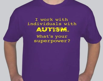 I work with individuals with Autism Awareness T-Shirt for Parent or Teacher