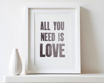 All You Need Is Love, modern minimalist, Monochrome letterpress Typographic print SALE