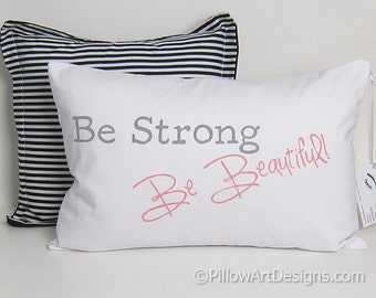 Inspirational Pillow Cover with Words Be Strong Be Beautiful White Cotton Grey Pink 12 X 18 Lumbar Made in Canada