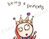 It's Not Easy Being a Princess- Giclee Print of Watercolor & Ink
