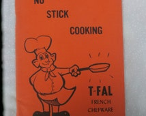 No Stick Cooking T-Fal French Chefware Vintage Adverstising Cookbook, 1974 L. Crowther