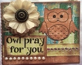 OOAK Altered Wood Block, Adorable Owl, Friendship, Gift, Home Decor,