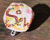 Upcycled Pin Back Button OOAK: I Sow Sew - frugal gift - shipping included