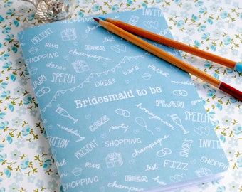 Bridesmaid Notebook – Wedding Planning Notebook - Bridesmaid Gift – Will You Be My Bridesmaid – Eco Friendly Stationery