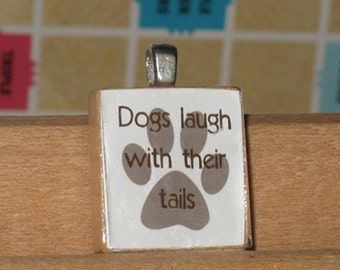 Dogs Laugh With Their Tail Scrabble Tile Pendant