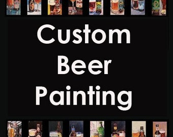 Custom Beer Painting Made to Order, Personalized Beer Gift, Gift for Husband, Beer Anniversary Gift, Gift for Brother, Gift for Boyfriend