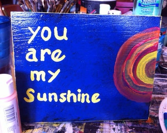 You Are My Sunshine primitive folk art by Nita Marked 1/2 off sale
