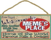 Welcome To MEME'S Place Home of World Famous Milk & Cookies Grandmother Wall 10x5 SIGN Plaque