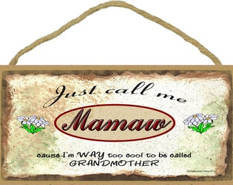 "Just Call Me MAMAW I'm Too Cool To Be Called GRANDMOTHER SIGN Grandma Grandparent 5"" x 10"" Daisy Daisies Wall Plaque"