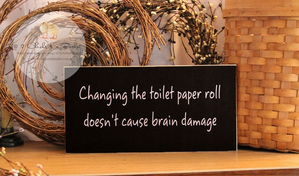 Changing The Toilet Paper Roll Doesn T Cause By