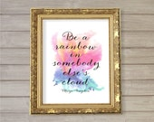 Be a Rainbow - Maya Angelou Quote Wall Art Printable - Watercolor Background 8x10 - Instant Download Motivational Quote Printable Home Decor