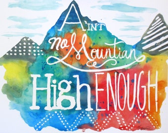 """SALE! Giclee print -11x14 water color painting """"No Mountain High Enough."""""""