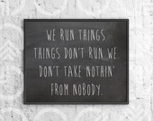 "Instant Download - Printable - 8""x10"" Art Print - ""We run things/Things don't run we"" on Chalkboard - Miley Cyrus Lyrics - Pop Music Quote"