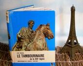 Le Tambourinaire de la XIIIe Légion Vintage French History Book