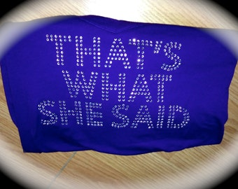 That's what she said Shirt. I said Yes Shirt. Bridesmaid Rhinestone Shirt. Bachelorette Party Shirts. Wedding Shirts. Bachelorette Weekend.